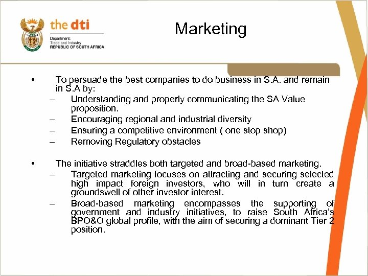 Marketing • To persuade the best companies to do business in S. A. and