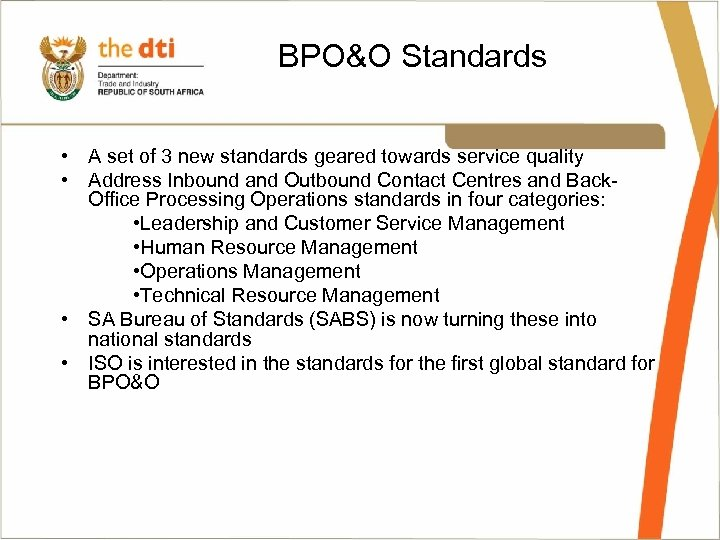 BPO&O Standards • A set of 3 new standards geared towards service quality •