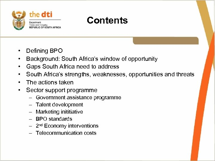 Contents • • • Defining BPO Background: South Africa's window of opportunity Gaps South