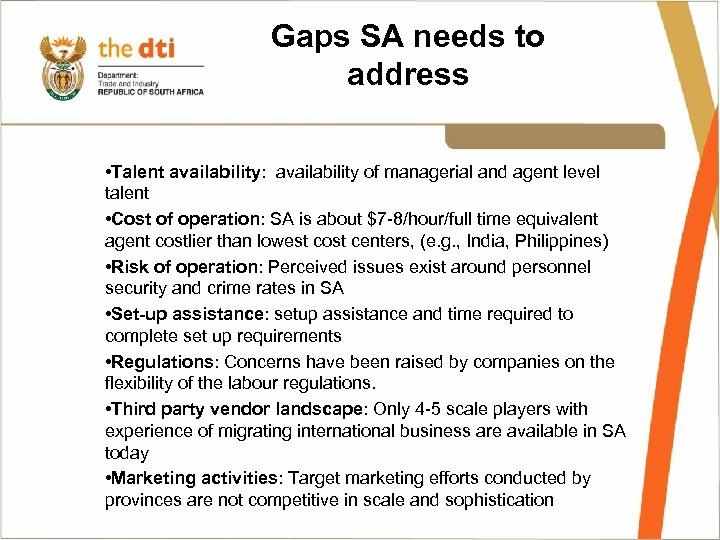Gaps SA needs to address • Talent availability: availability of managerial and agent level