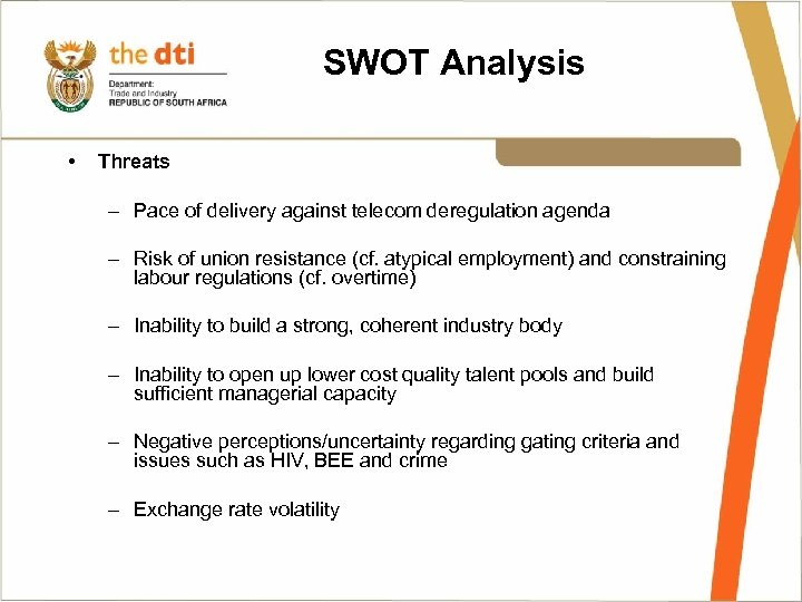 SWOT Analysis • Threats – Pace of delivery against telecom deregulation agenda – Risk