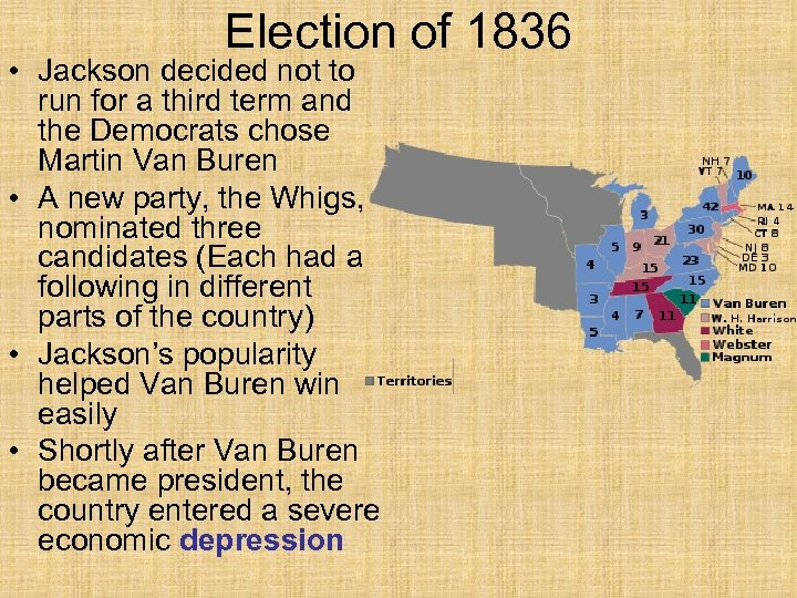 Election of 1836 • Jackson decided not to run for a third term and