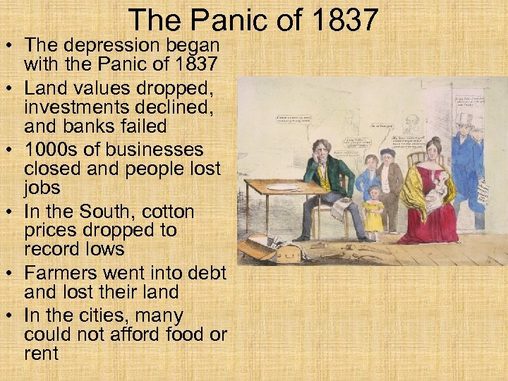The Panic of 1837 • The depression began with the Panic of 1837 •