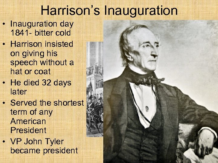 Harrison's Inauguration • Inauguration day 1841 - bitter cold • Harrison insisted on giving