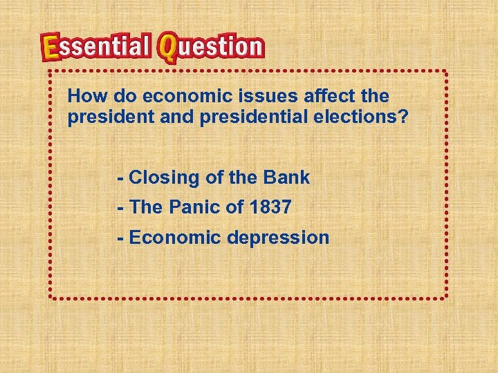 How do economic issues affect the president and presidential elections? - Closing of the