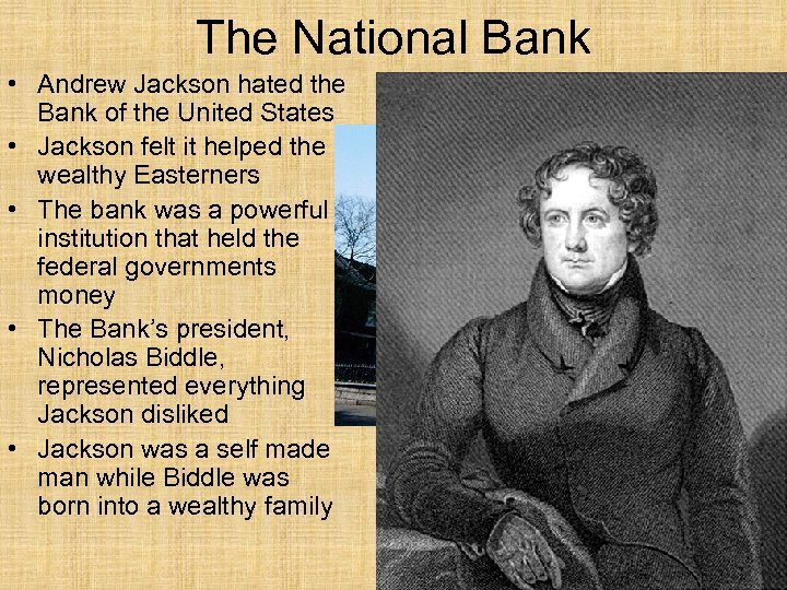 The National Bank • Andrew Jackson hated the Bank of the United States •