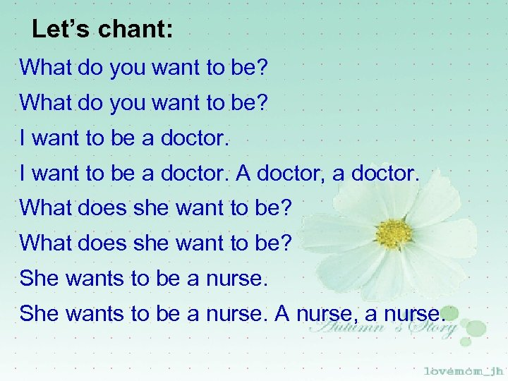 Let's chant: What do you want to be? I want to be a doctor.