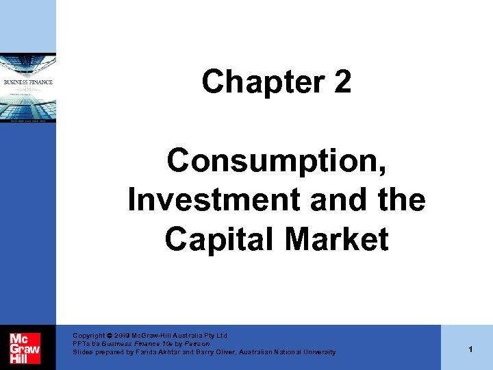 Chapter 2 Consumption, Investment and the Capital Market Copyright 2009 Mc. Graw-Hill Australia Pty