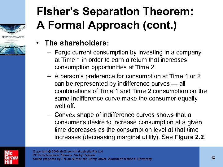 Fisher's Separation Theorem: A Formal Approach (cont. ) • The shareholders: – Forgo current