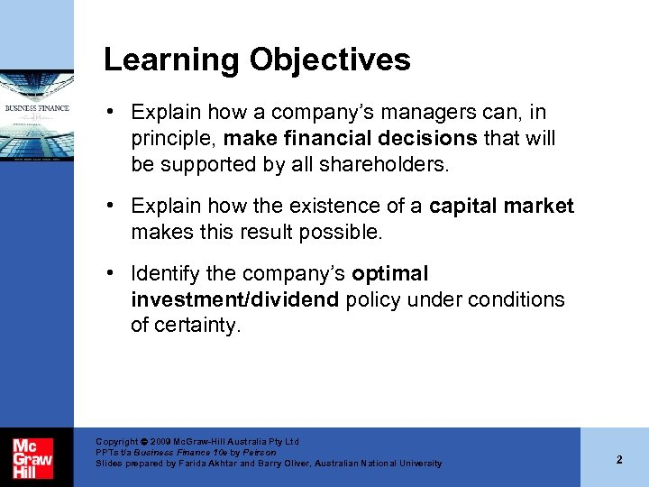 Learning Objectives • Explain how a company's managers can, in principle, make financial decisions