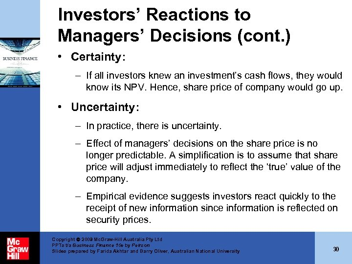 Investors' Reactions to Managers' Decisions (cont. ) • Certainty: – If all investors knew