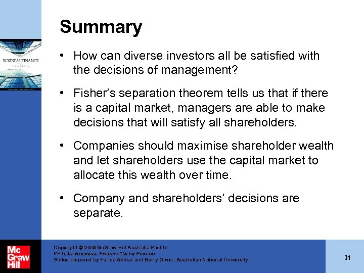 Summary • How can diverse investors all be satisfied with the decisions of management?