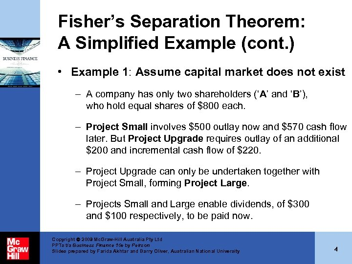 Fisher's Separation Theorem: A Simplified Example (cont. ) • Example 1: Assume capital market