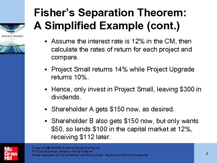 Fisher's Separation Theorem: A Simplified Example (cont. ) • Assume the interest rate is