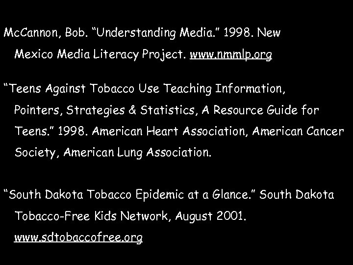 "Mc. Cannon, Bob. ""Understanding Media. "" 1998. New Mexico Media Literacy Project. www. nmmlp."