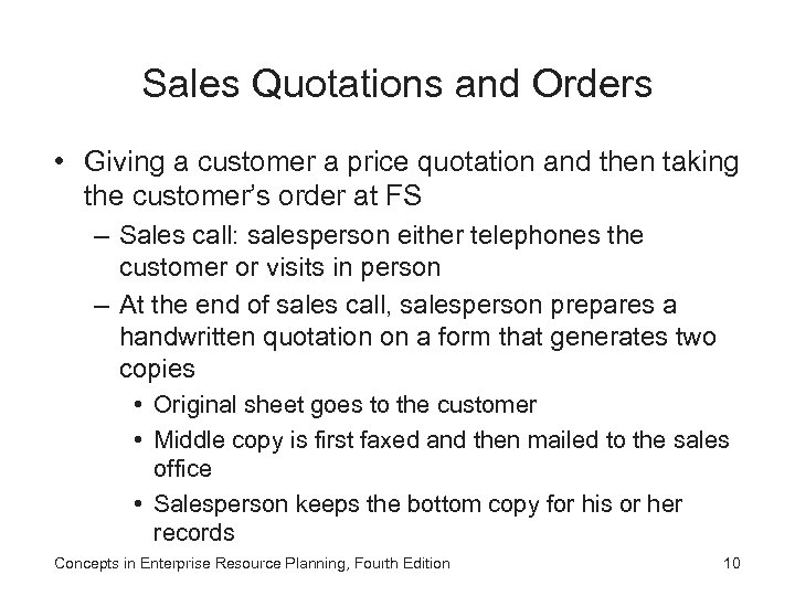 Sales Quotations and Orders • Giving a customer a price quotation and then taking