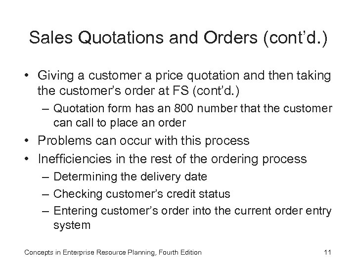 Sales Quotations and Orders (cont'd. ) • Giving a customer a price quotation and