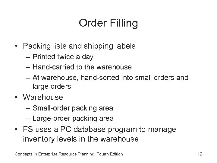 Order Filling • Packing lists and shipping labels – Printed twice a day –