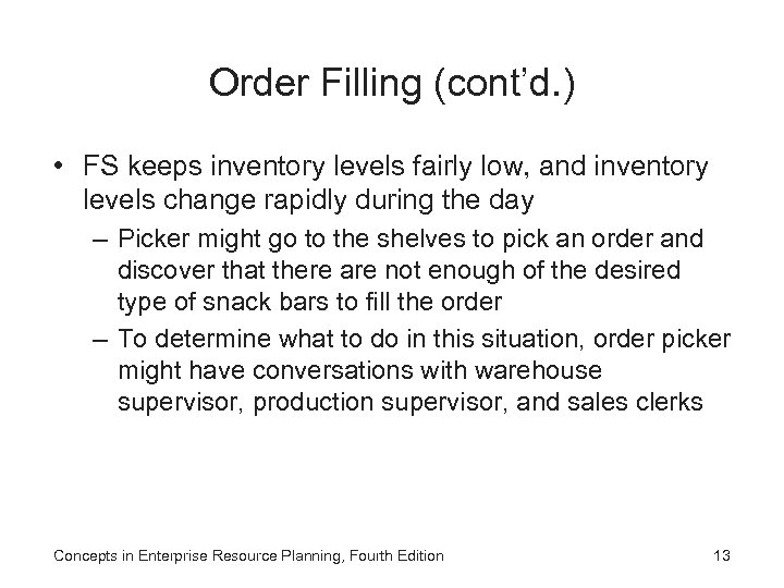 Order Filling (cont'd. ) • FS keeps inventory levels fairly low, and inventory levels