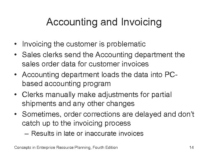 Accounting and Invoicing • Invoicing the customer is problematic • Sales clerks send the