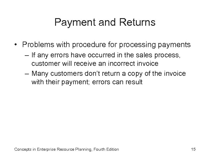 Payment and Returns • Problems with procedure for processing payments – If any errors