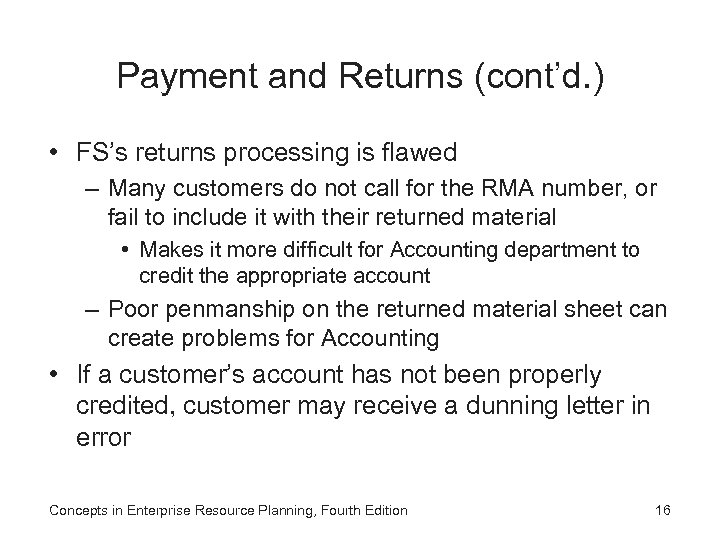 Payment and Returns (cont'd. ) • FS's returns processing is flawed – Many customers