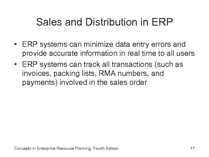 Sales and Distribution in ERP • ERP systems can minimize data entry errors and