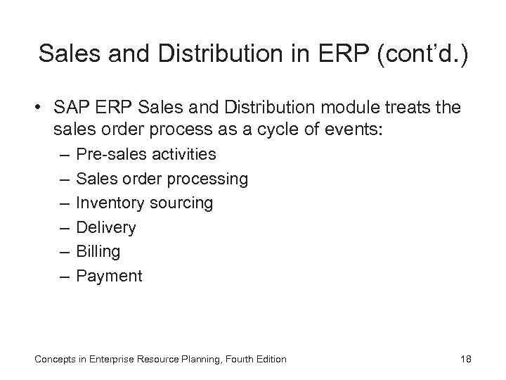 Sales and Distribution in ERP (cont'd. ) • SAP ERP Sales and Distribution module