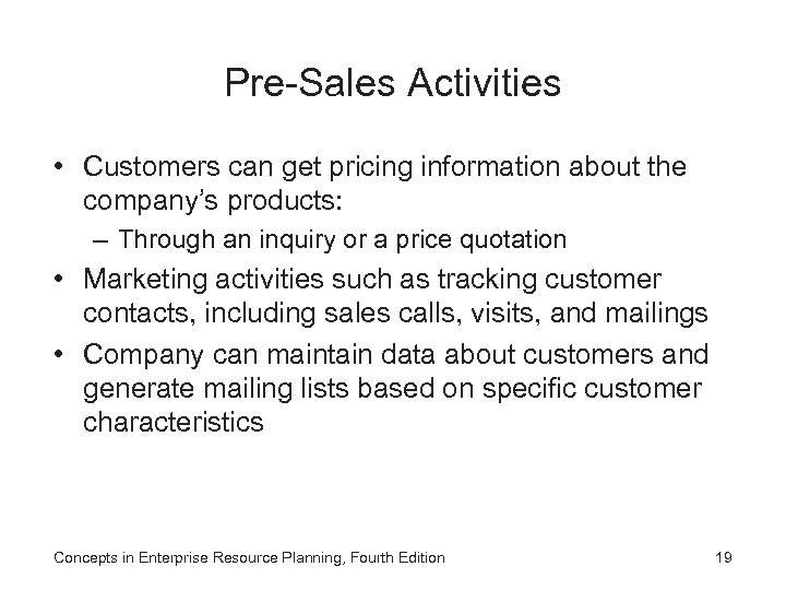 Pre-Sales Activities • Customers can get pricing information about the company's products: – Through