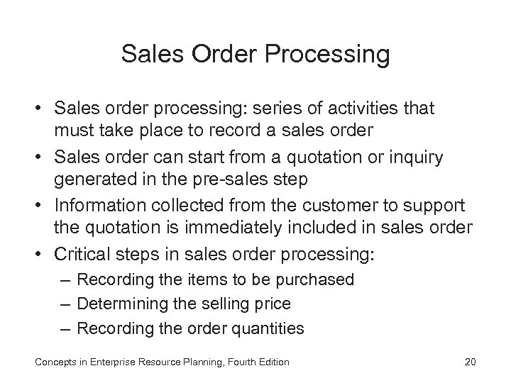 Sales Order Processing • Sales order processing: series of activities that must take place