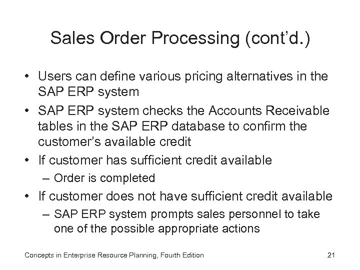 Sales Order Processing (cont'd. ) • Users can define various pricing alternatives in the