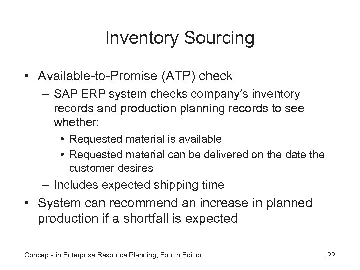 Inventory Sourcing • Available-to-Promise (ATP) check – SAP ERP system checks company's inventory records