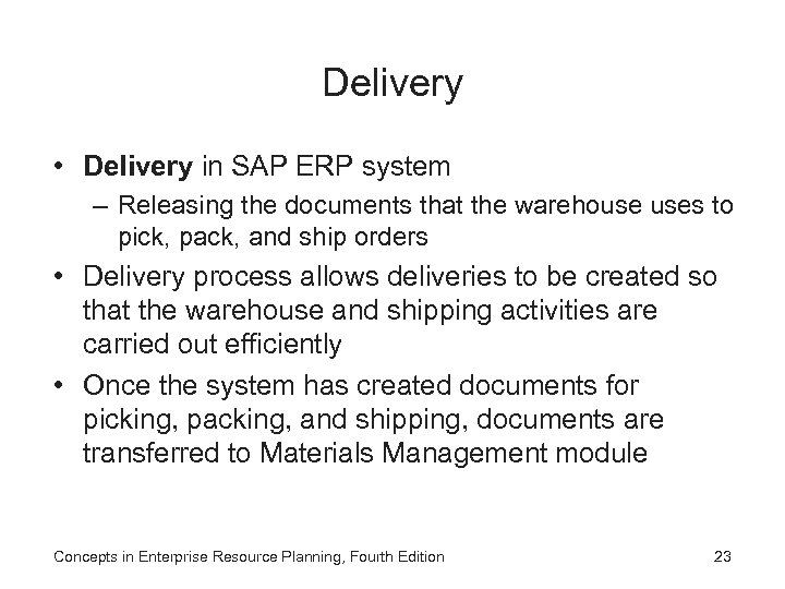 Delivery • Delivery in SAP ERP system – Releasing the documents that the warehouse
