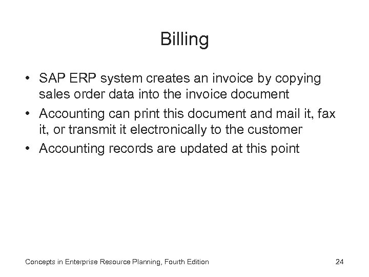 Billing • SAP ERP system creates an invoice by copying sales order data into
