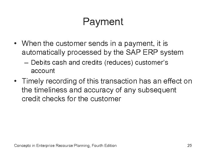 Payment • When the customer sends in a payment, it is automatically processed by