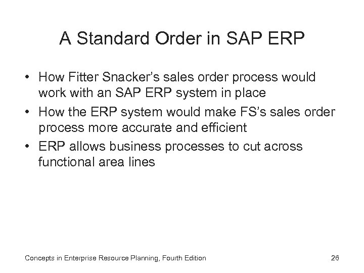A Standard Order in SAP ERP • How Fitter Snacker's sales order process would