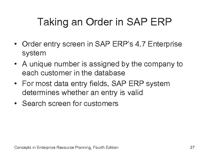 Taking an Order in SAP ERP • Order entry screen in SAP ERP's 4.