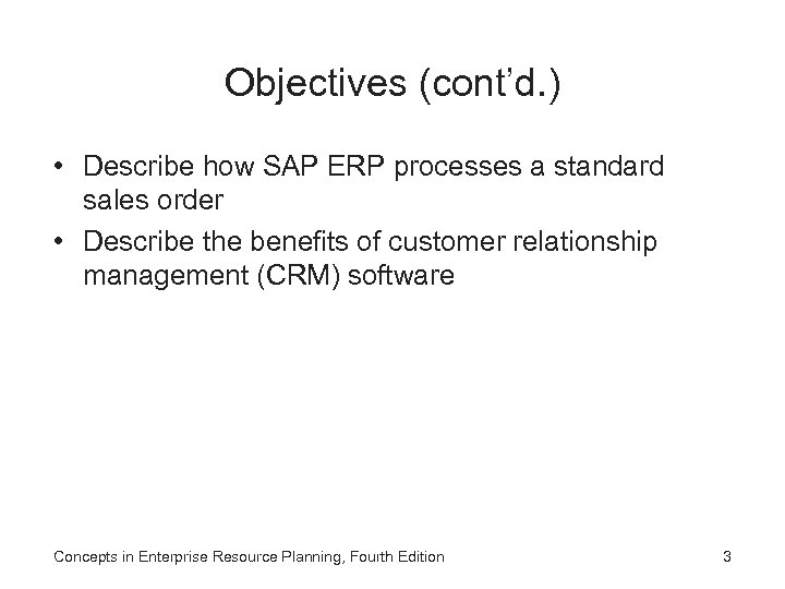 Objectives (cont'd. ) • Describe how SAP ERP processes a standard sales order •