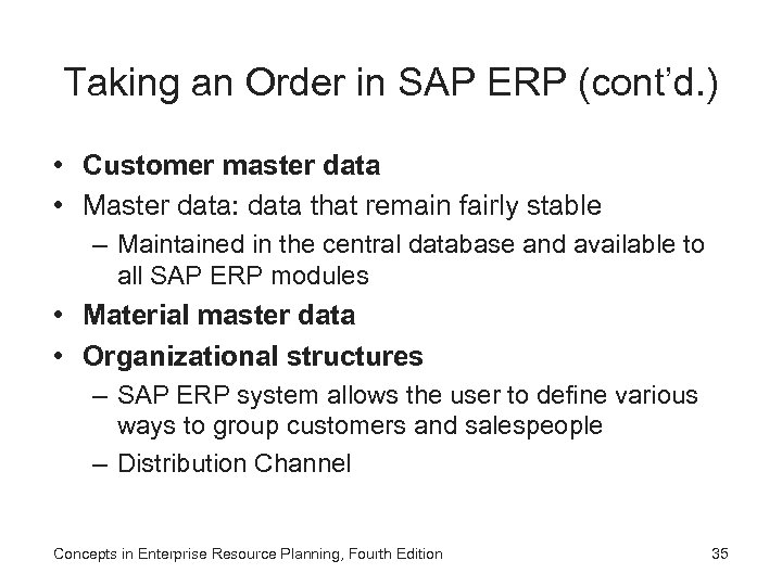 Taking an Order in SAP ERP (cont'd. ) • Customer master data • Master