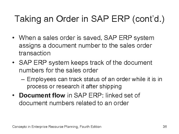 Taking an Order in SAP ERP (cont'd. ) • When a sales order is