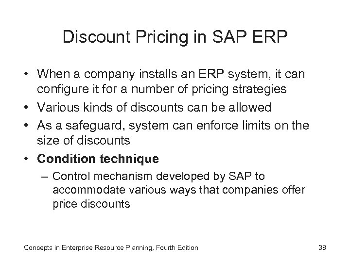 Discount Pricing in SAP ERP • When a company installs an ERP system, it