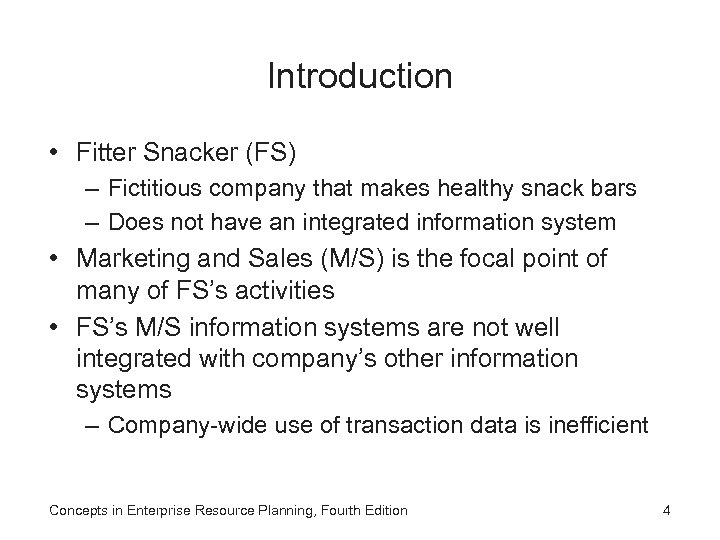 Introduction • Fitter Snacker (FS) – Fictitious company that makes healthy snack bars –