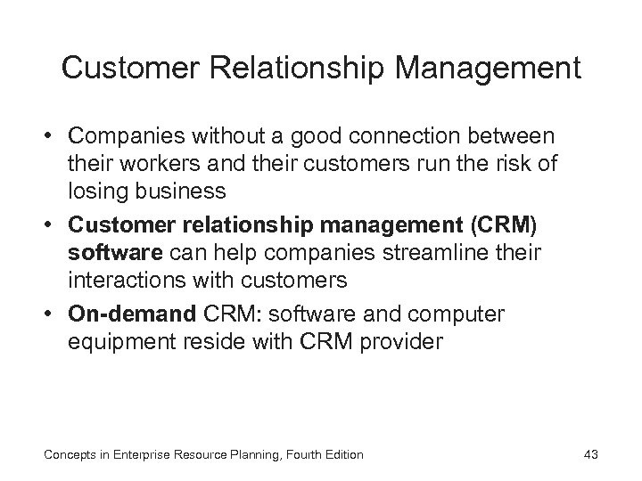 Customer Relationship Management • Companies without a good connection between their workers and their