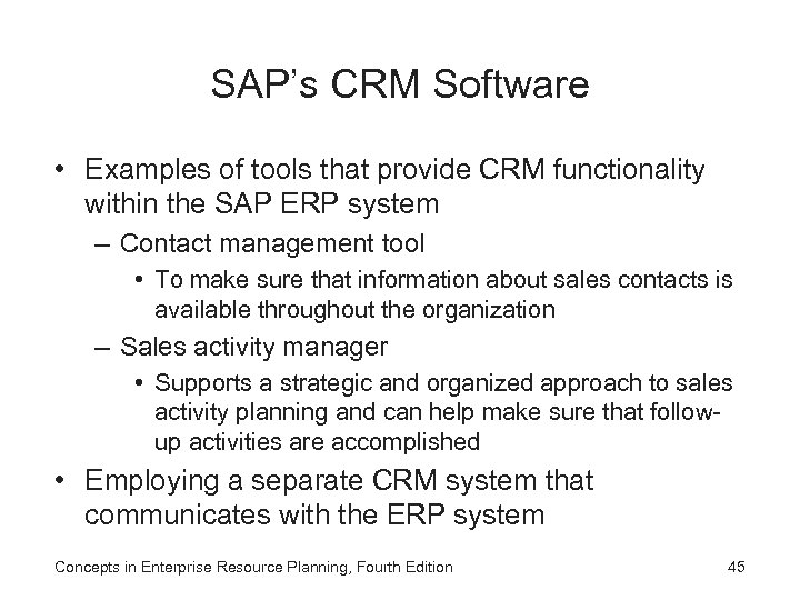 SAP's CRM Software • Examples of tools that provide CRM functionality within the SAP