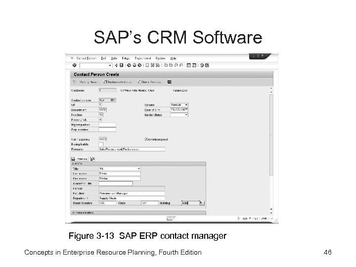 SAP's CRM Software Figure 3 -13 SAP ERP contact manager Concepts in Enterprise Resource