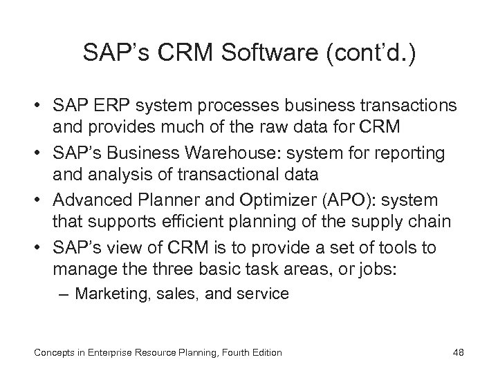 SAP's CRM Software (cont'd. ) • SAP ERP system processes business transactions and provides