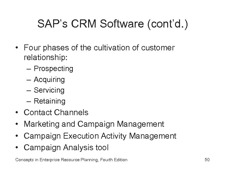 SAP's CRM Software (cont'd. ) • Four phases of the cultivation of customer relationship:
