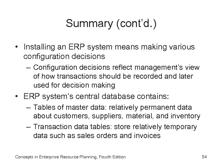 Summary (cont'd. ) • Installing an ERP system means making various configuration decisions –
