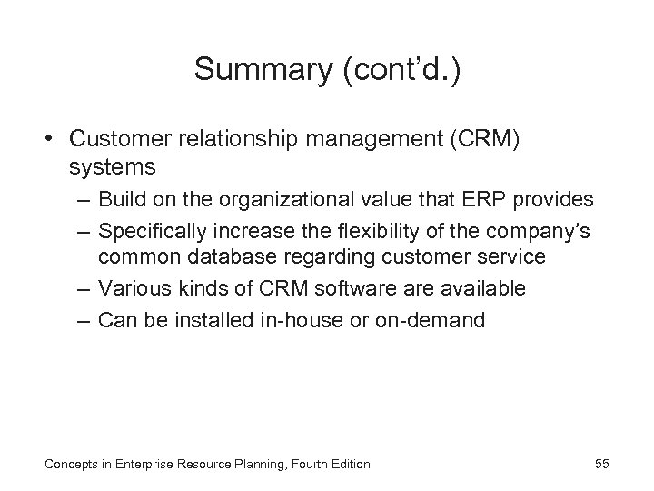 Summary (cont'd. ) • Customer relationship management (CRM) systems – Build on the organizational