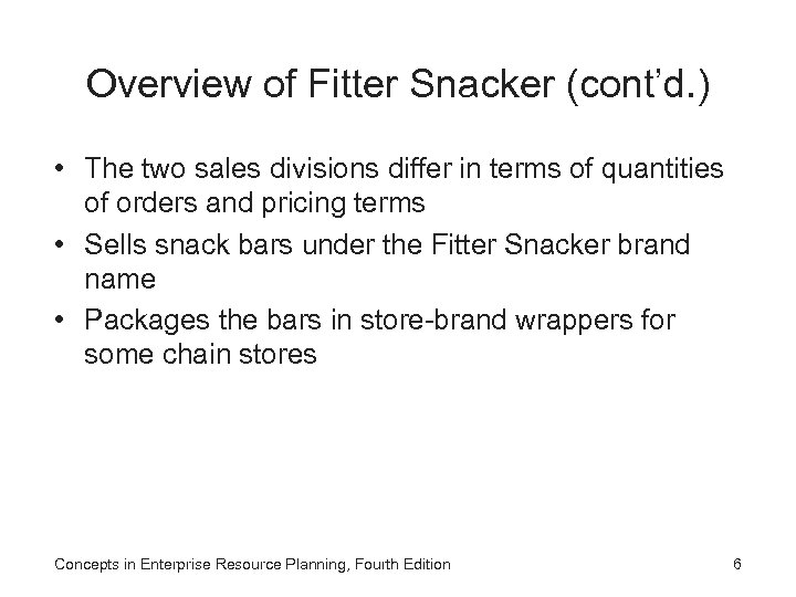 Overview of Fitter Snacker (cont'd. ) • The two sales divisions differ in terms